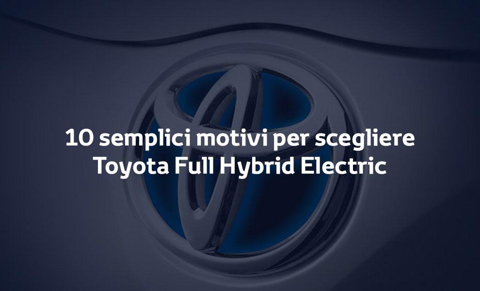 10 semplici motivi per scegliere Toyota Full Hybrid Electric